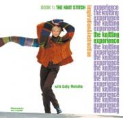 The Knitting Experience: The Knit Stitch Book 1