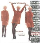Knitting Experience: The Purl Stitch# Book 2