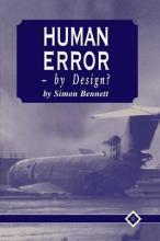 Human Error - by Design?