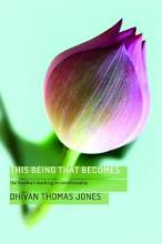 This Being, That Becomes