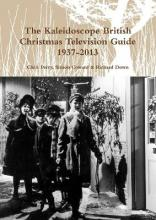 The Kaleidoscope British Christmas Television Guide 1937-2014