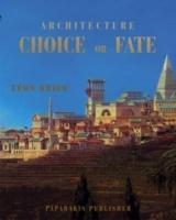 Architecture Choice or Fate