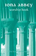 The Iona Abbey Worship Book