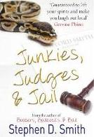 Junkies, Judges and Jail