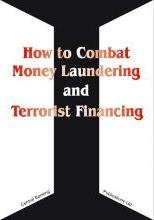 How to Combat Money Laundering and Terrorist Financing