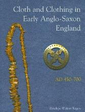 Cloth and Clothing in Early Anglo-Saxon England