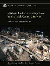 Archaeological Investigations in the Niah Caves, Sarawak, 1954-2004