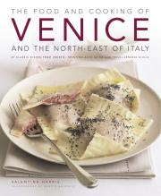 The Food and Cooking of Venice and North-Eastern Italy