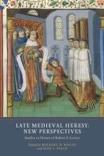 Late Medieval Heresy New Perspectives  Studies in Honor of Robert E. Lerner