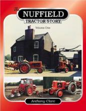The Nuffield Tractor Story: v. 1