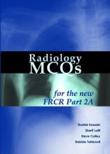 Radiology MCQs for the New FRCR: Pt. 2A - Shahid M. Hussain, Sherif Aaron Abdel Latif, Steve Colley, Debbie Tattersall