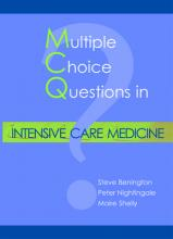 Multiple Choice Questions in Intensive Care Medicine - Steve Benington, Peter Nightingale, Maire Shelly