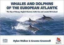 Whales and Dolphins of the European Atlantic - The Bay of Biscay, English Channel, Celtic Sea, and Coastal Southwest Ireland, Fully Updated 2e