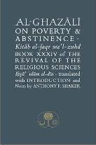 Al-Ghazali on Poverty and Abstinence: Book XXXIV of the Revival of the Religious Sciences