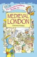 The Timetraveller's Guide to Medieval London