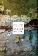 1916 in 1966: Commemorating the Easter Rising