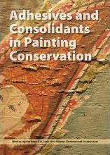 Adhesives and Consolidants in Paintings Conservation