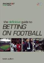The Definitive Guide to Betting on Football