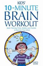 The Kids' 10-Minute Brain Workout