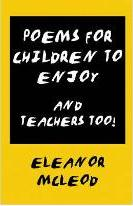 Poems for Children to Enjoy, and Teachers Too!