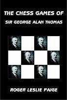 The Chess Games of Sir George Alan Thomas