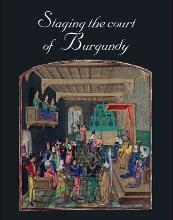 Staging the Court of Burgundy