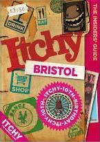 Itchy Bristol: Insiders Guide