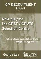 Role-play for GPST / GPVTS (GP Recruitment Stage 3)