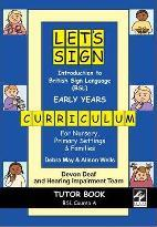 Let's Sign Introduction to British Sign Language (BSL) Early Years Curriculum Tutor Book
