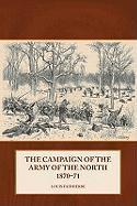 The Campaign of the Army of the North 1870 - 71