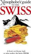 The Xenophobe's Guide to the Swiss