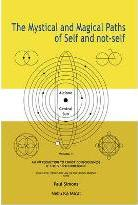 The Mystical and Magical Paths of Self and Not-self