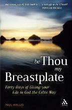 Be Thou My Breastplate