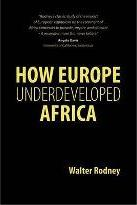 How Europe Underdeveloped Africa and Other Essays