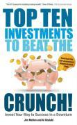 Top Ten Investments to Beat the Crunch!