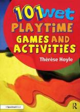 101 Wet Playtime Games and Activities