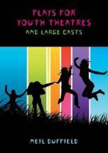 Plays for Youth Theatres and Large Casts