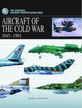 Aircraft of the Cold War 1945-1991