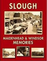 Slough, Maidenhead and Windsor Memories