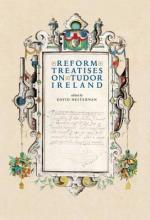 'Reform' Treatises on Tudor Ireland 1537-1599