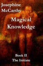 Magical Knowledge: The Initiate Book II