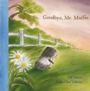 Goodbye Mr. Muffin