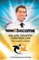 How2Become an Air Traffic Controller: The Insider's Guide