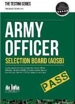 Army Officer Selection Board (AOSB) - How to Pass the Army Officer Selection Process Including Interview Questions, Planning Exercises and Scoring Criteria