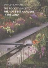 The Pocket Guide to the 100 Best Gardens in Ireland