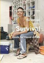 The Manual: Survival Guide for Visual Artists