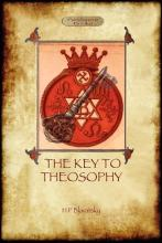 The Key to Theosophy - With Original 30-Page Annotated Glossary