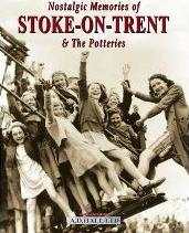 Nostalgic Memories of Stoke on Trent and the Potteries
