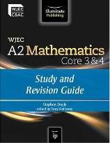 WJEC A2 Mathematics Core 3 & 4: Study and Revision Guide