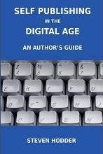 Self Publishing in the Digital Age - an Author's Guide